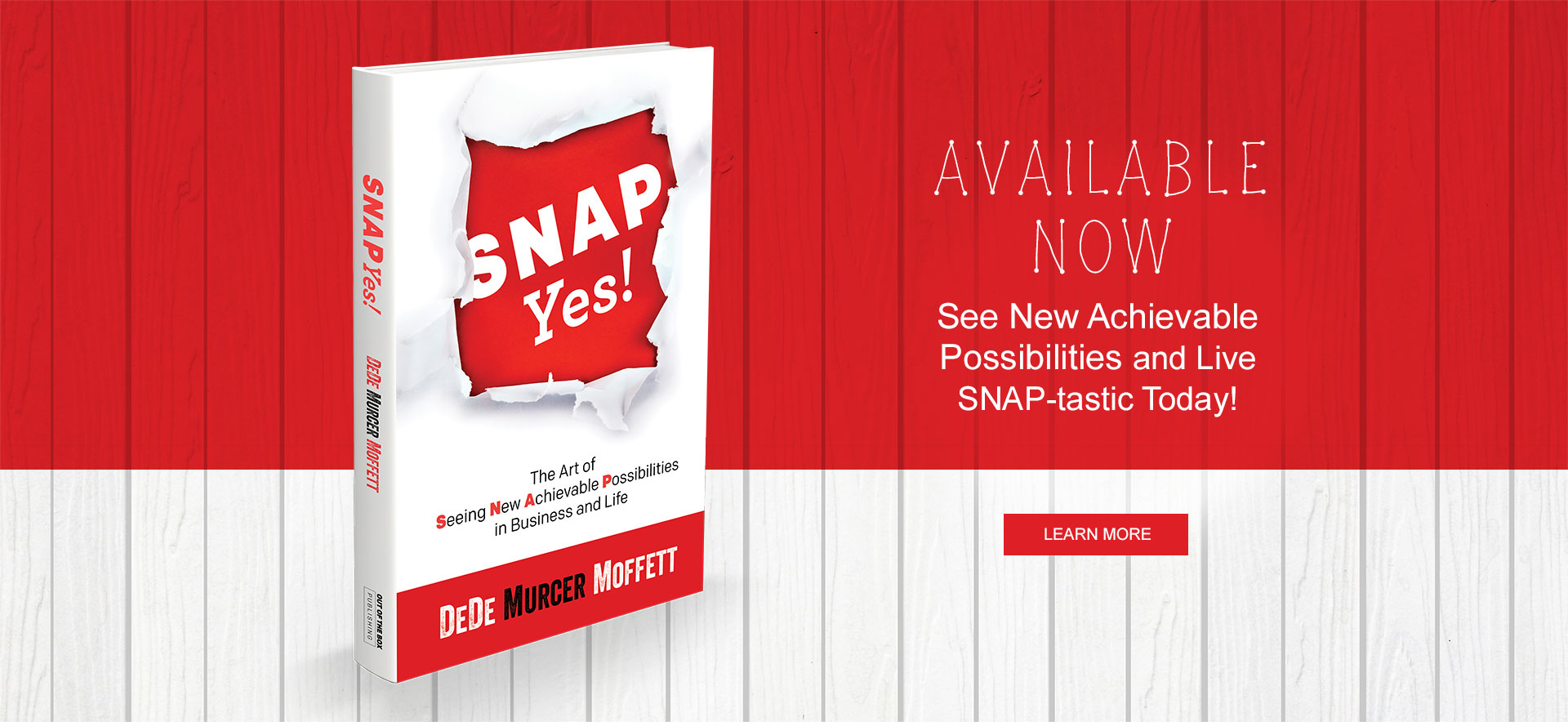 Keynote Speaker DeDe Murcer Moffett SNAP Yes - See New Achievable Possibilities in Business and Life Purchase SNAP Yes book